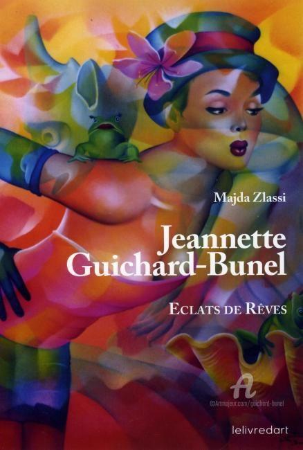 Jeannette Guichard-Bunel - éclats de rêves